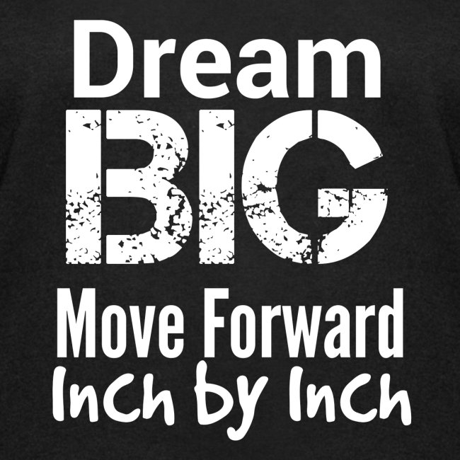 Dream Big - Motivational