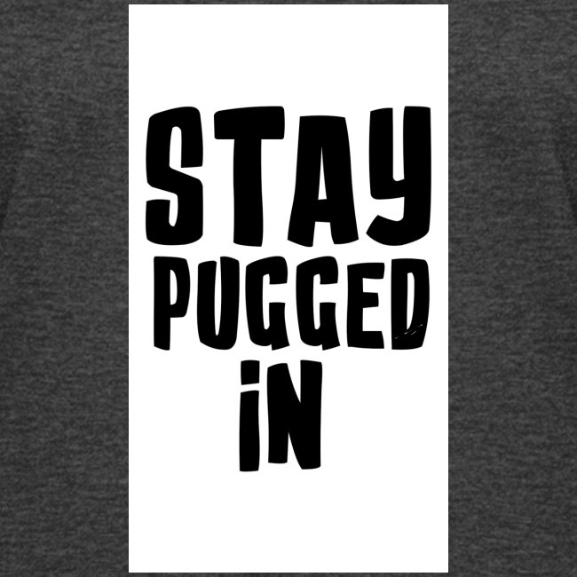Stay Pugged In Clothing