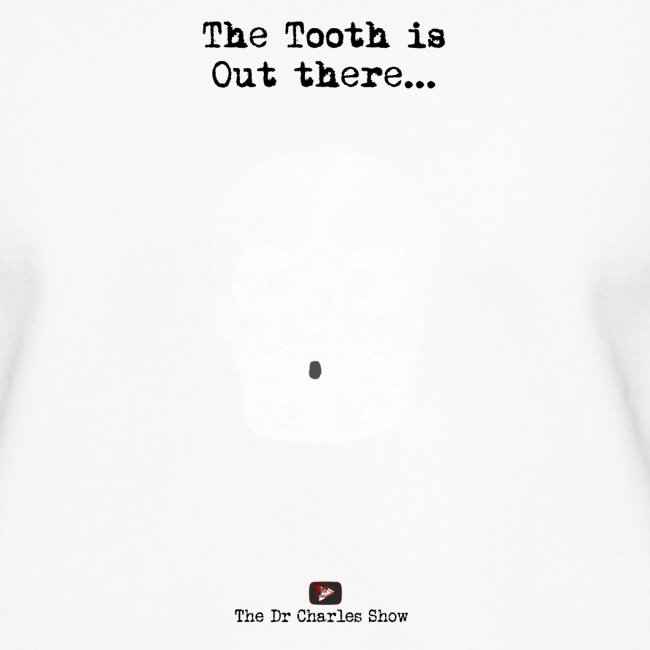 The Tooth is Out There OFFICIAL