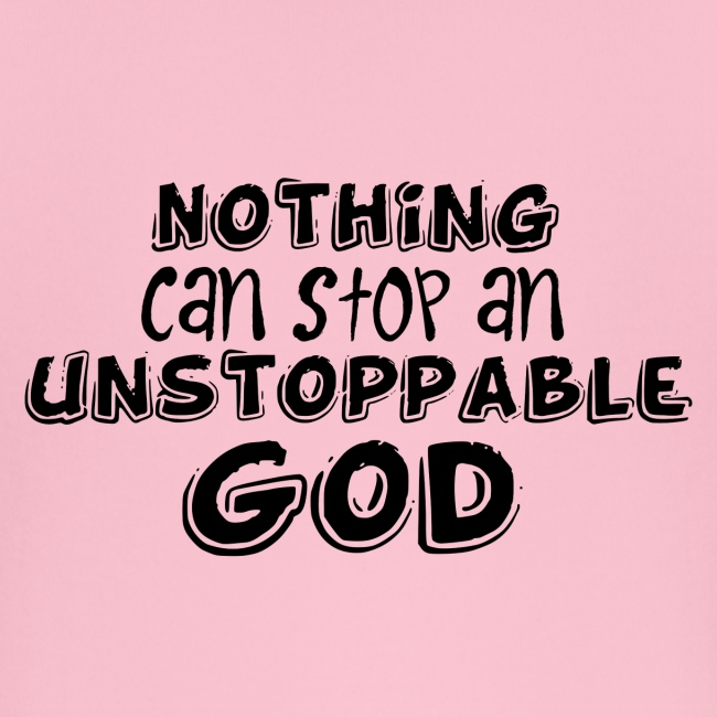 Nothing Can Stop an Unstoppable God