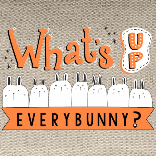 What's Up Everybunny? - Carry All Pouch