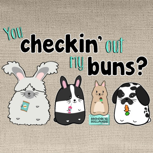 You Checkin' out my Buns? Double Sided - Carry All Pouch