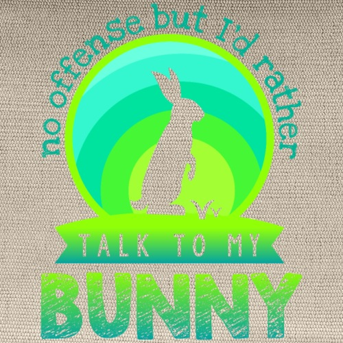 No Offense, I'd Rather Talk to my Bunny - Carry All Pouch