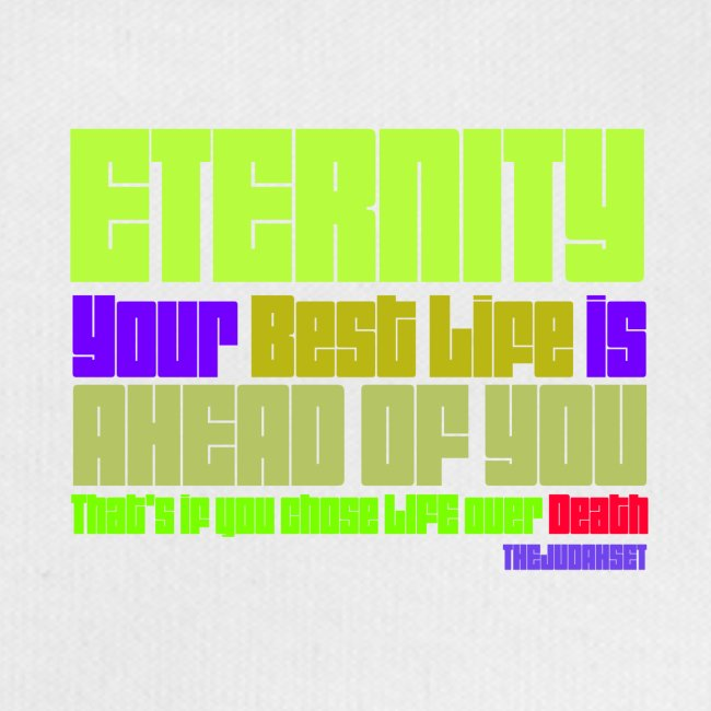 ETERNITY: YOUR BEST IS AHEAD OF YOU