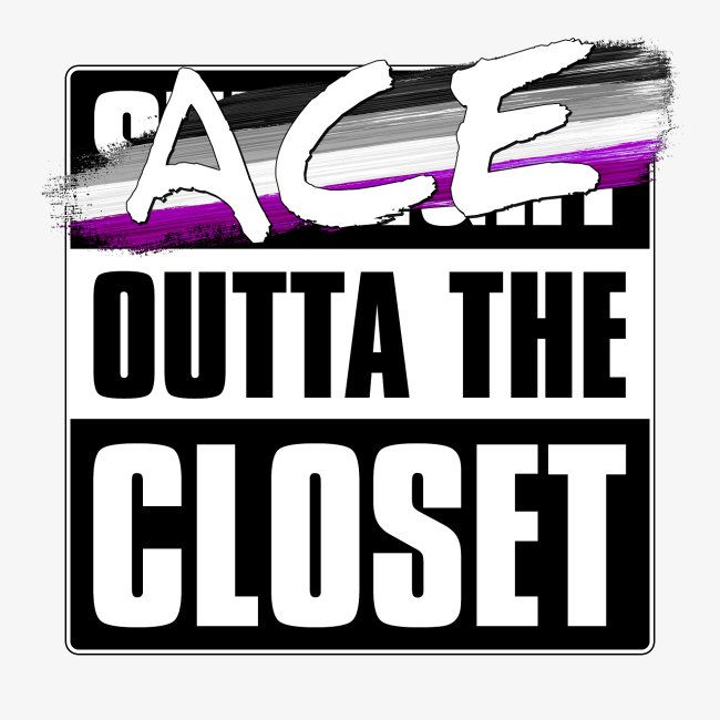 Ace Outta the Closet - Asexual Pride