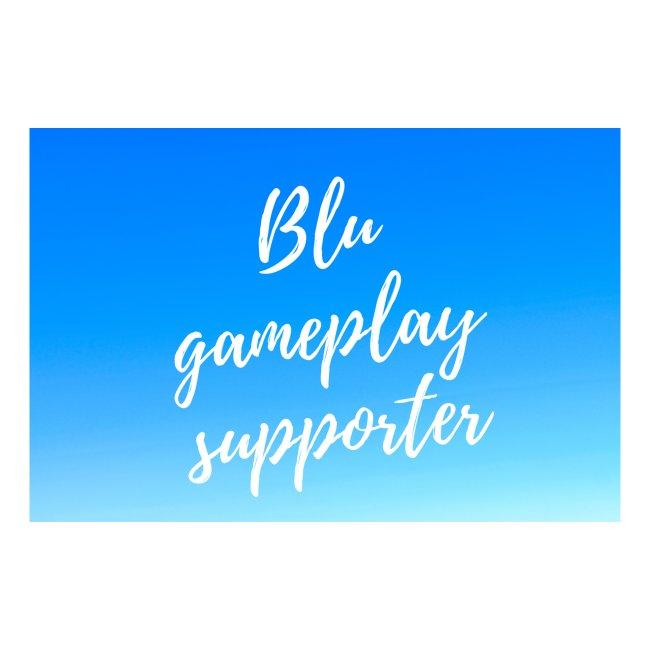 Blu gameplay supporter