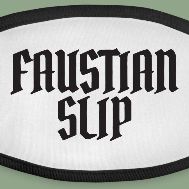 Faustian Slip