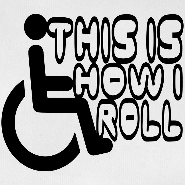 This is how i rol. wheelchair fun, lul, humor