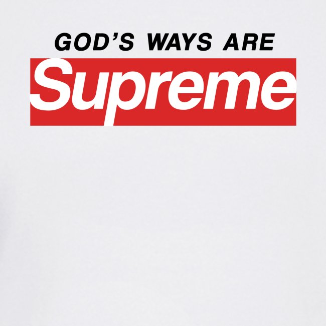 God's ways are supreme