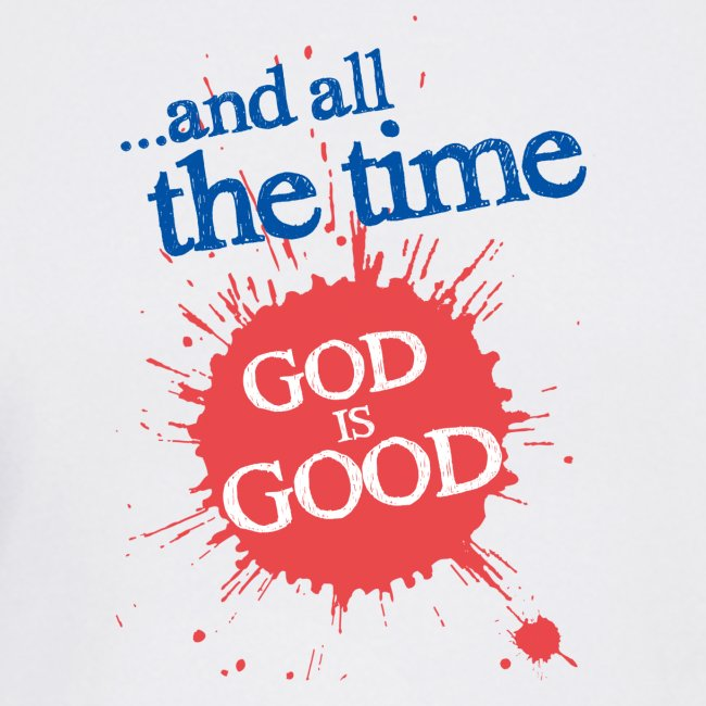 God is good all the time merchandise