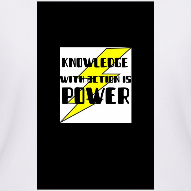 KNOWLEDGE WITH ACTION IS POWER!