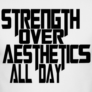 strength over aesthetics all day - Men's Long Sleeve T-Shirt by Next Level
