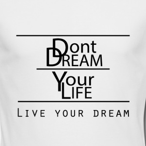 Live your Dream - Men's Long Sleeve T-Shirt by Next Level