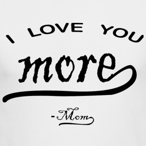 I love You More mom - Men's Long Sleeve T-Shirt by Next Level