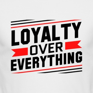 Loyalty Over Everything - Men's Long Sleeve T-Shirt by Next Level