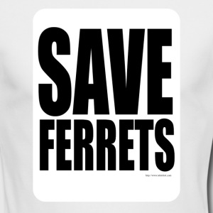 Save Ferrets - Men's Long Sleeve T-Shirt by Next Level