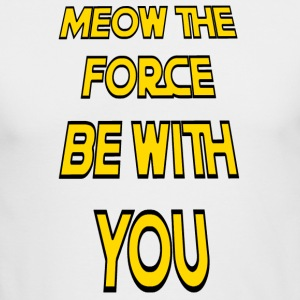 Meow The Force Be With You2 - Men's Long Sleeve T-Shirt by Next Level
