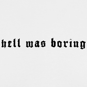 HELL WAS BORING - Men's Long Sleeve T-Shirt by Next Level
