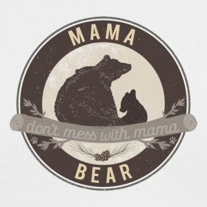 MAMA BEAR - Don't mess with mama - Men's Long Sleeve T-Shirt by Next Level