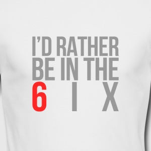 I'd rather be in the 6ix - Men's Long Sleeve T-Shirt by Next Level