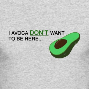 I avocadon't want to be here... - Men's Long Sleeve T-Shirt by Next Level
