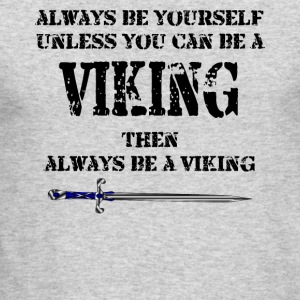 Always be a Viking - Men's Long Sleeve T-Shirt by Next Level