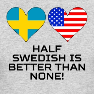 Half Swedish Is Better Than None - Men's Long Sleeve T-Shirt by Next Level
