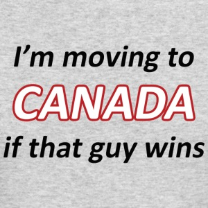 Moving to Canada if that guy wins - Men's Long Sleeve T-Shirt by Next Level