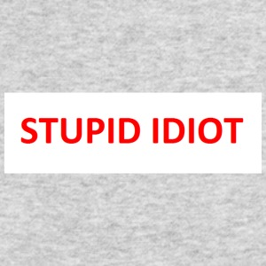 Stupid Idiot - Men's Long Sleeve T-Shirt by Next Level