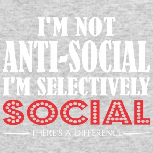 Im Not Anti Social Selectively Social Difference - Men's Long Sleeve T-Shirt by Next Level