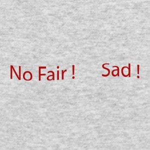 No_Fair_Sad - Men's Long Sleeve T-Shirt by Next Level