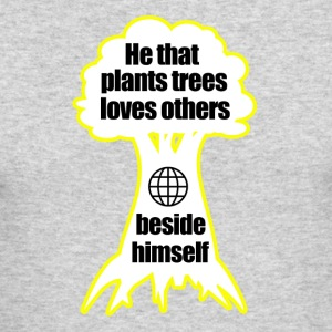 He that plants trees loves others beside himself - Men's Long Sleeve T-Shirt by Next Level