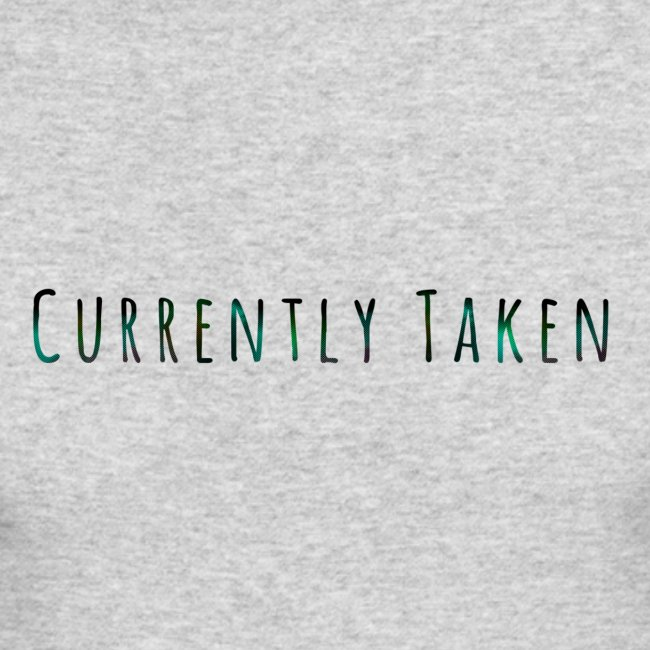 Currently Taken T-Shirt