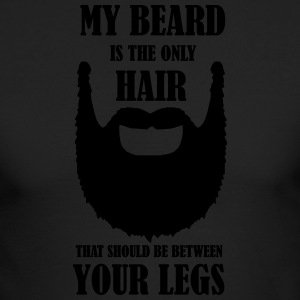 My beard is the only hair that should be between - Men's Long Sleeve T-Shirt by Next Level