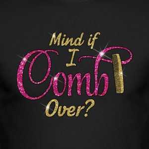 Mind if I Comb Over? - Men's Long Sleeve T-Shirt by Next Level