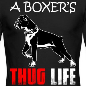A Boxer's Thug Life T Shirt - Men's Long Sleeve T-Shirt by Next Level