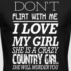 I love my girl she is a crazy country-girl - Men's Long Sleeve T-Shirt by Next Level