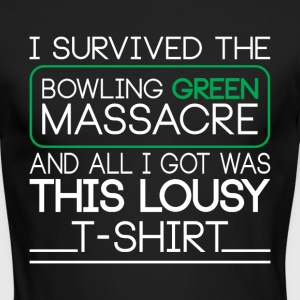 I Survived The Bowling Green Massacre T Shirt - Men's Long Sleeve T-Shirt by Next Level