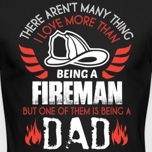 I Love More Than Being A Fireman T Shirt - Men's Long Sleeve T-Shirt by Next Level