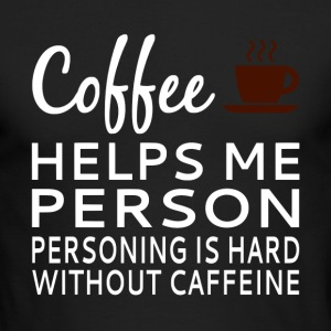 Coffee Helps Me Person - Men's Long Sleeve T-Shirt by Next Level