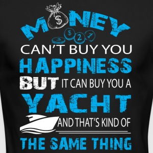 It Can Buy You A Yacht T Shirt - Men's Long Sleeve T-Shirt by Next Level
