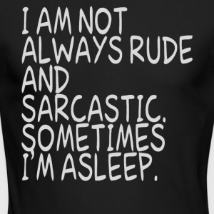 I am not always rude and Sarcastic - Men's Long Sleeve T-Shirt by Next Level