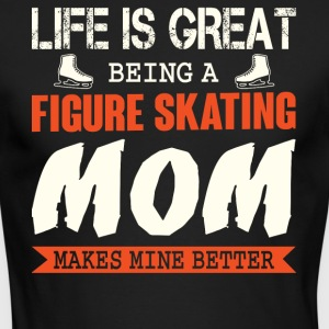 Being A Figure Skating Mom T Shirt - Men's Long Sleeve T-Shirt by Next Level