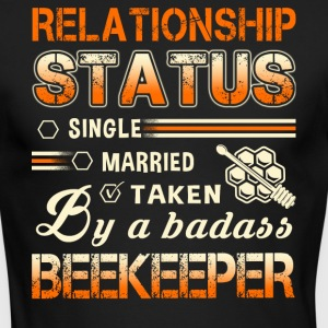 Relationship Status By A Beekeeper T Shirt - Men's Long Sleeve T-Shirt by Next Level