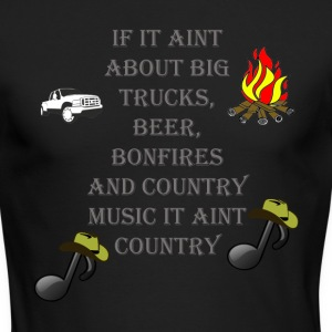 If it aint about big trucks, beer, bonfires, count - Men's Long Sleeve T-Shirt by Next Level