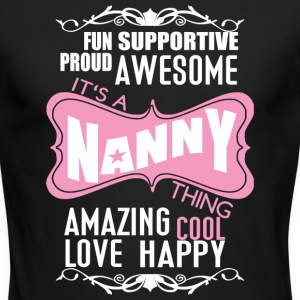 It's A Nanny Thing T Shirt - Men's Long Sleeve T-Shirt by Next Level