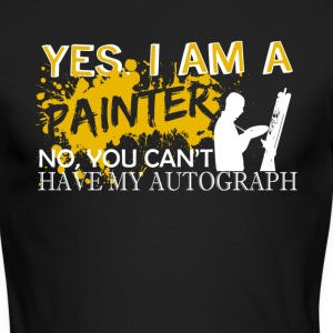 I Am A Painter Shirt - Men's Long Sleeve T-Shirt by Next Level