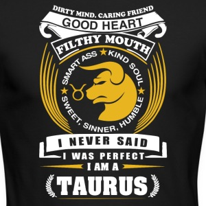 I never said I was perfect I am a taurus - Men's Long Sleeve T-Shirt by Next Level