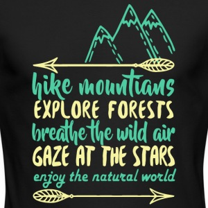 Hike Mountains Explore Forests T Shirt - Men's Long Sleeve T-Shirt by Next Level