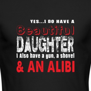 Yes I Do Have A Beautiful Daughter T Shirt - Men's Long Sleeve T-Shirt by Next Level